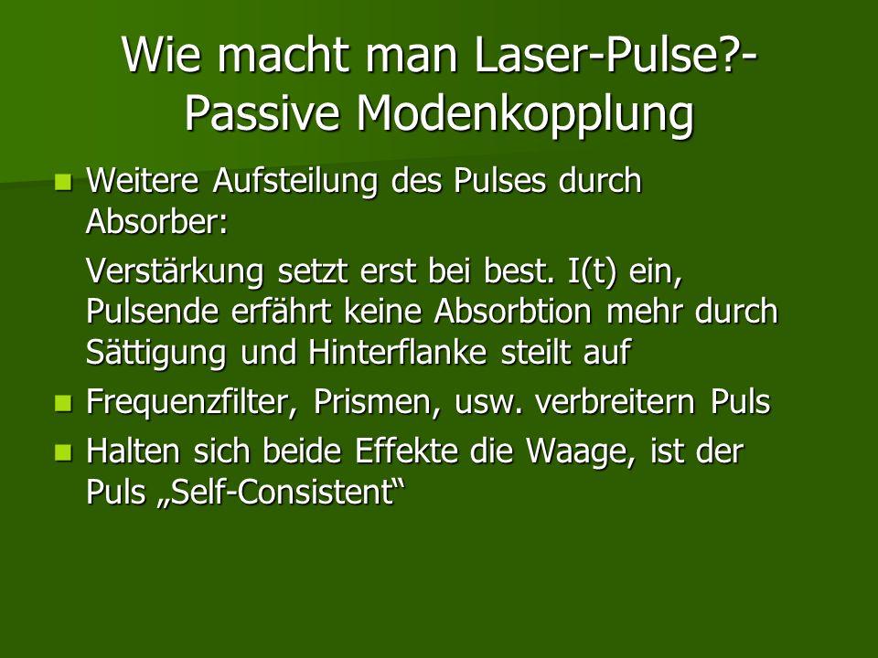 Wie macht man Laser-Pulse - Passive Modenkopplung