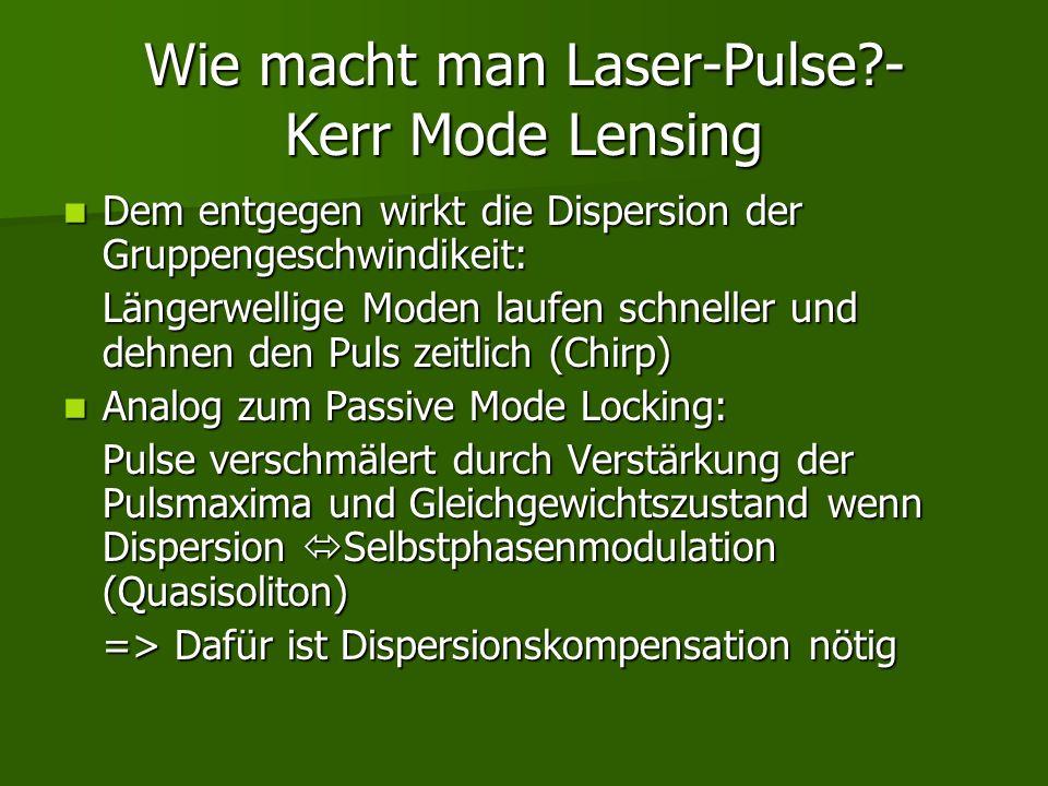 Wie macht man Laser-Pulse - Kerr Mode Lensing