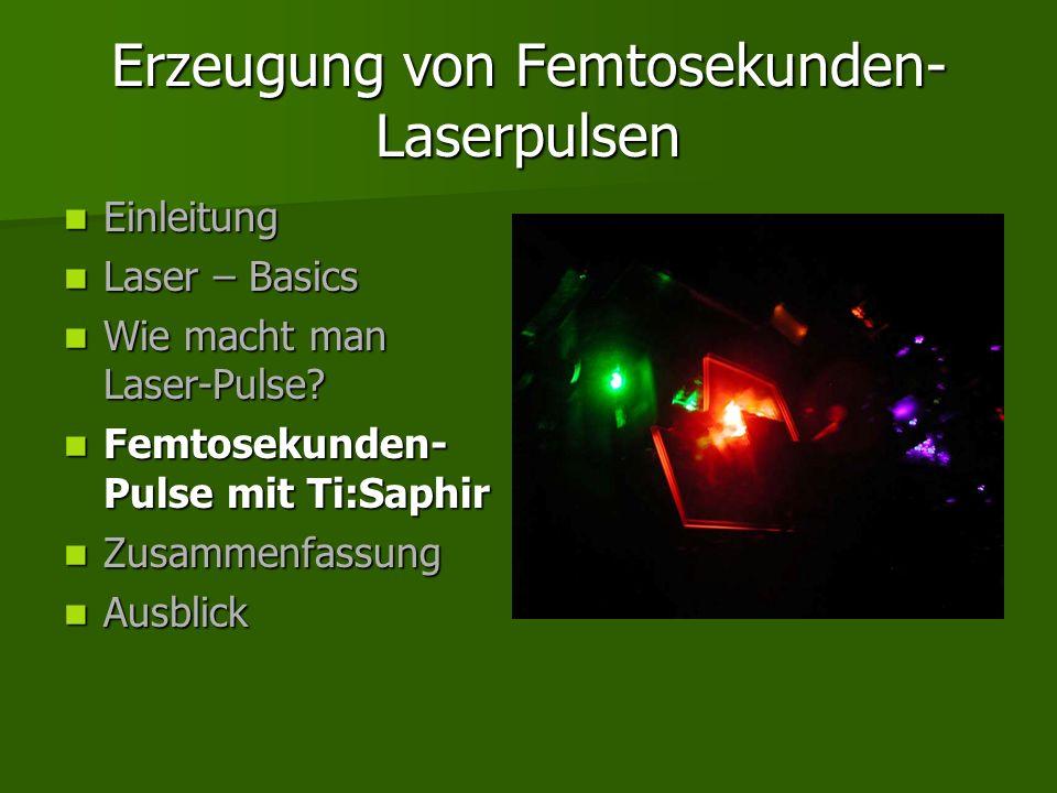 Erzeugung von Femtosekunden-Laserpulsen