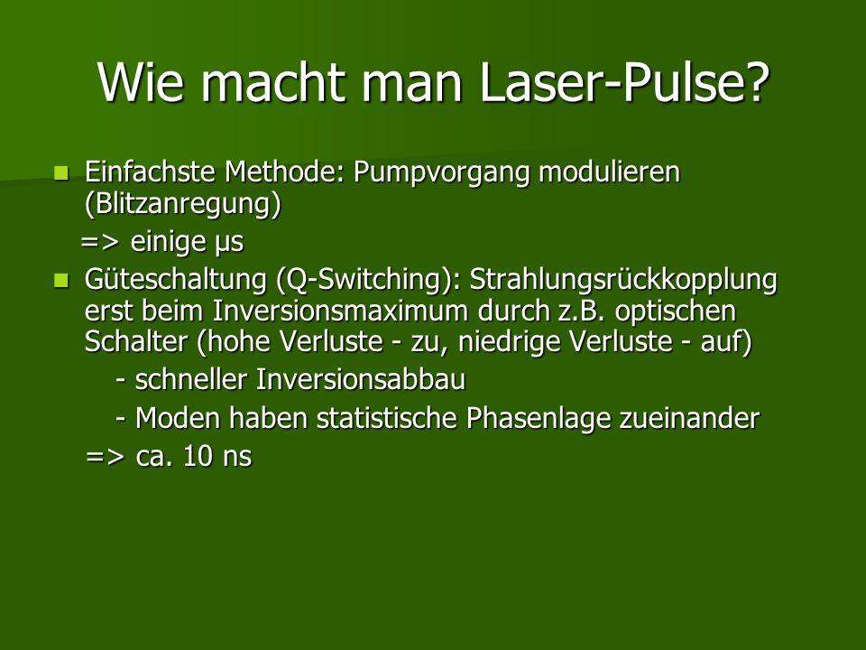 Wie macht man Laser-Pulse