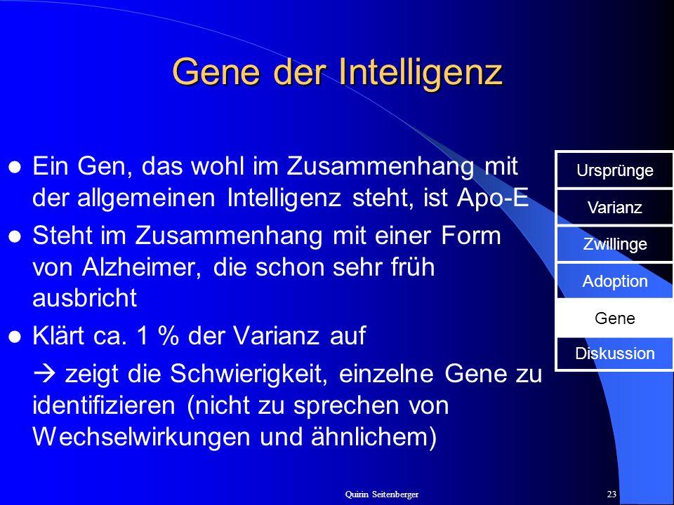 Gene der Intelligenz Ein Gen, das wohl im Zusammenhang mit der allgemeinen Intelligenz steht, ist Apo-E.