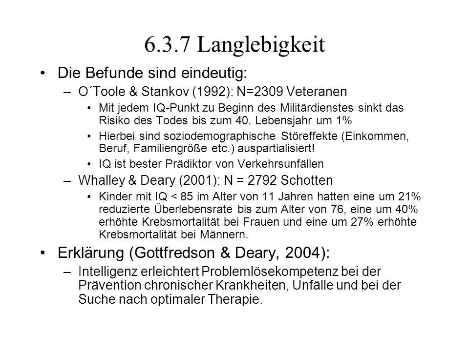 6.3.7 Langlebigkeit Die Befunde sind eindeutig: