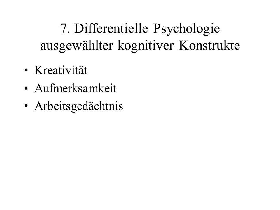 7. Differentielle Psychologie ausgewählter kognitiver Konstrukte