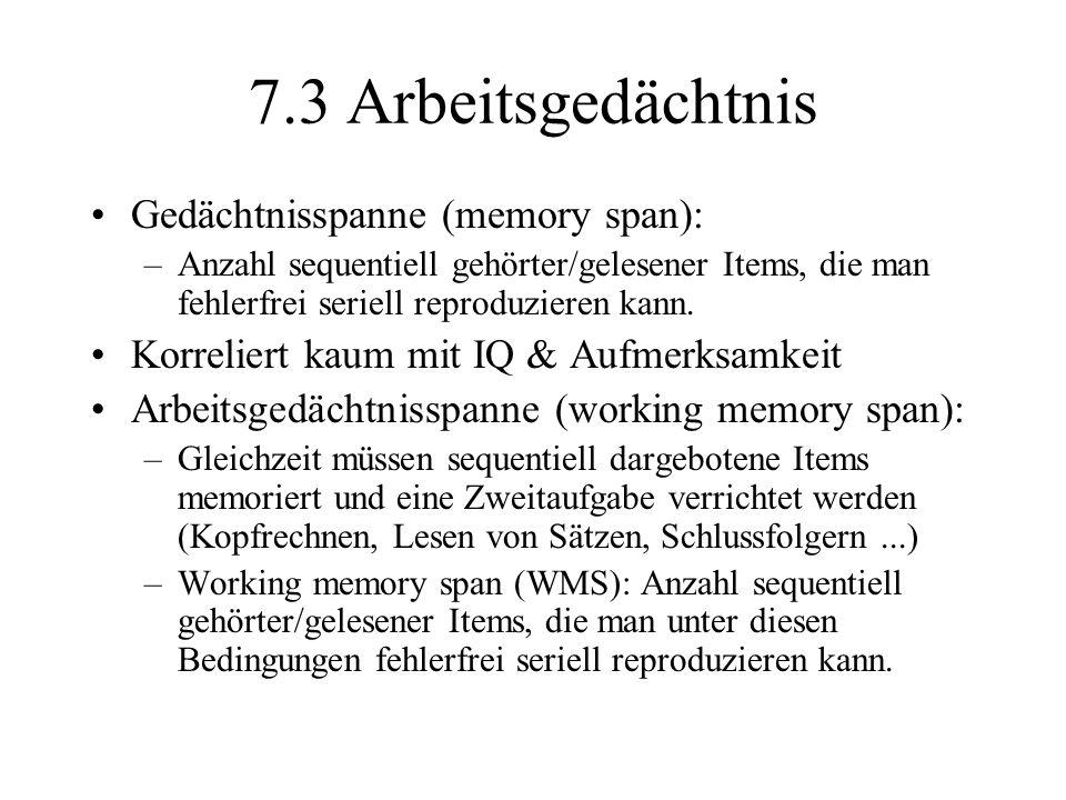 7.3 Arbeitsgedächtnis Gedächtnisspanne (memory span):