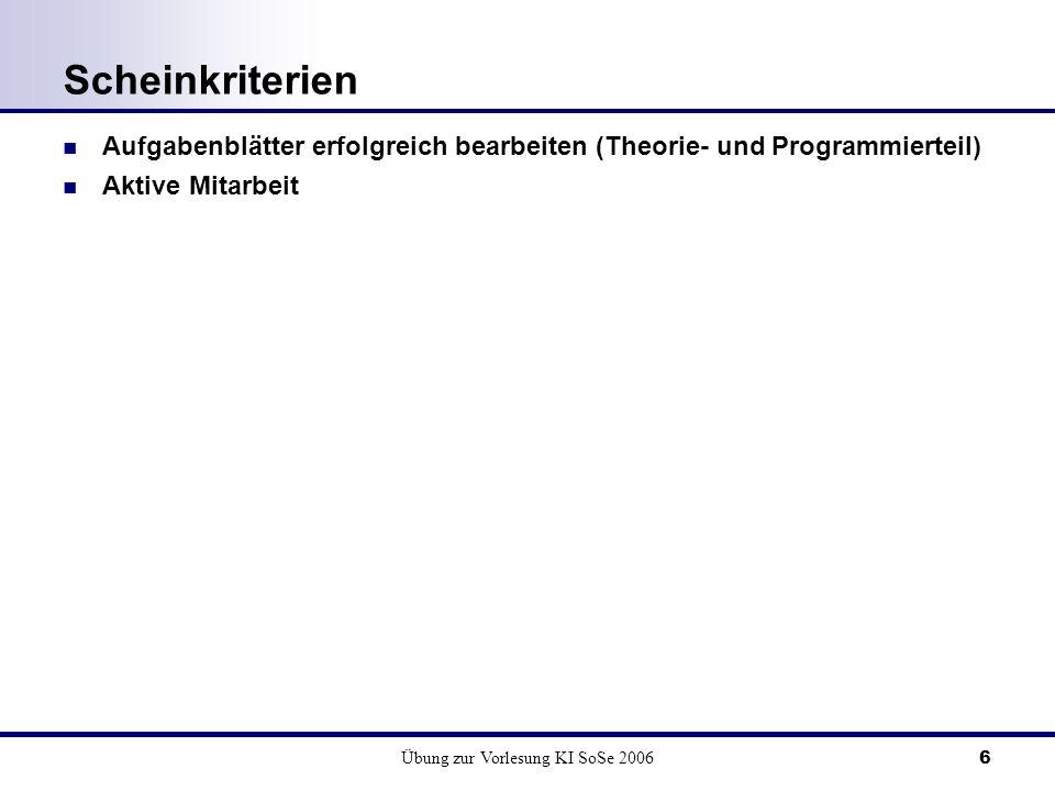 Übung zur Vorlesung KI SoSe 2006