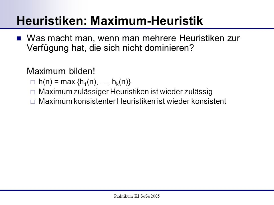 Heuristiken: Maximum-Heuristik