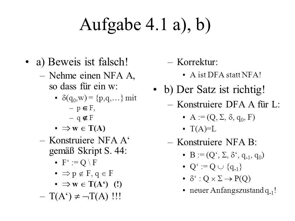 Aufgabe 4.1 a), b) a) Beweis ist falsch! b) Der Satz ist richtig!
