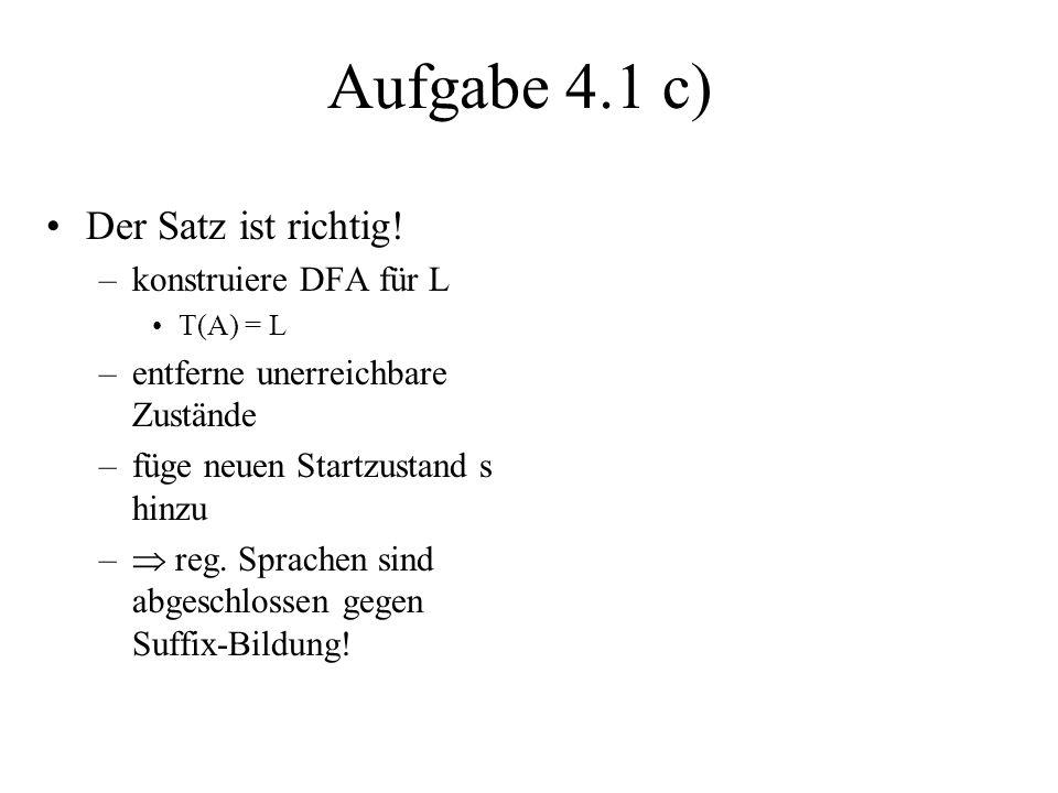 Aufgabe 4.1 c) Der Satz ist richtig! konstruiere DFA für L