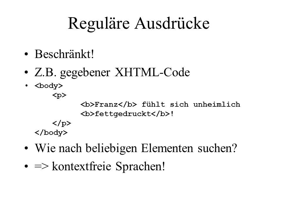 Reguläre Ausdrücke Beschränkt! Z.B. gegebener XHTML-Code
