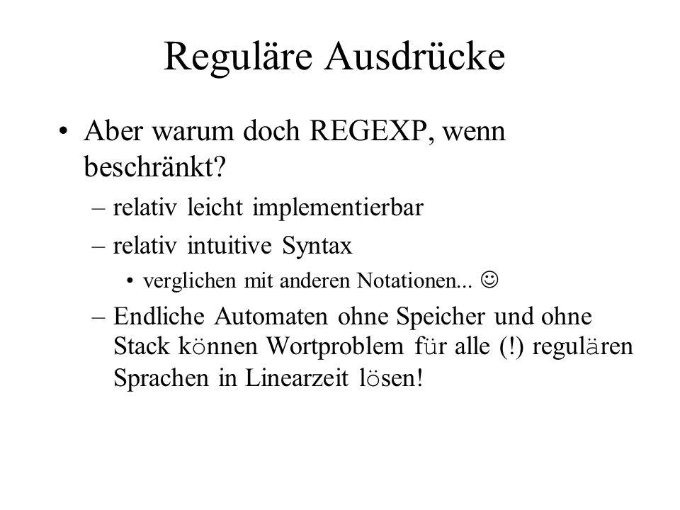 Reguläre Ausdrücke Aber warum doch REGEXP, wenn beschränkt