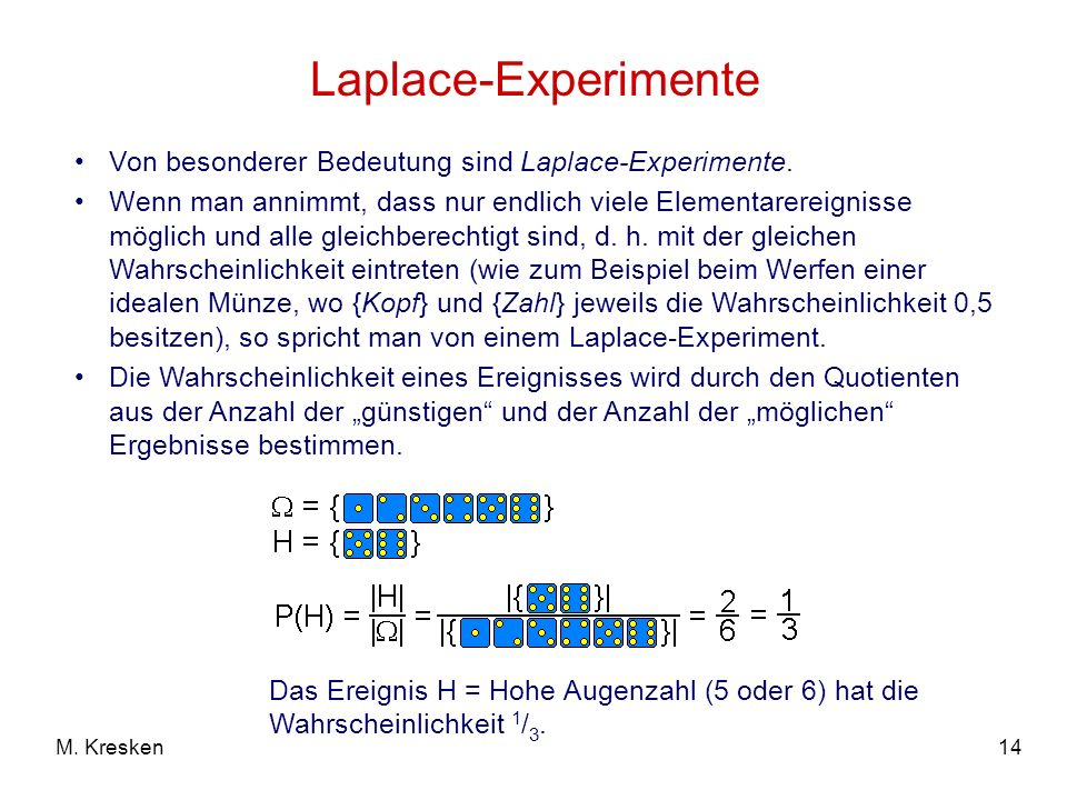 Laplace-Experimente Von besonderer Bedeutung sind Laplace-Experimente.