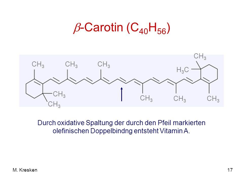 -Carotin (C40H56) CH3. H3C. Durch oxidative Spaltung der durch den Pfeil markierten olefinischen Doppelbindng entsteht Vitamin A.