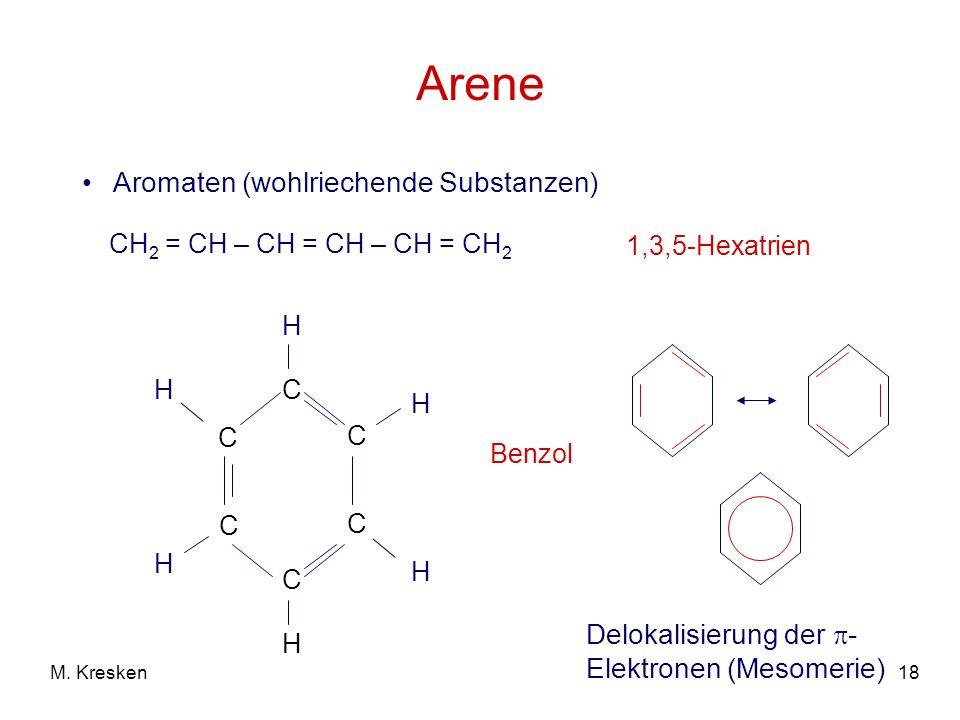 Arene Aromaten (wohlriechende Substanzen)