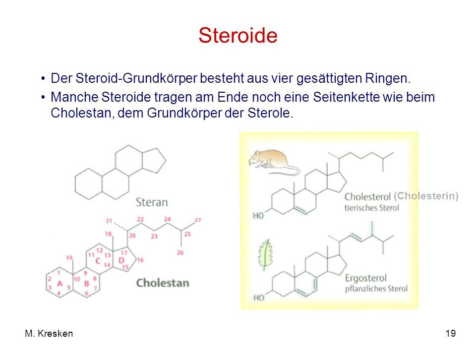 Steroide Der Steroid-Grundkörper besteht aus vier gesättigten Ringen.