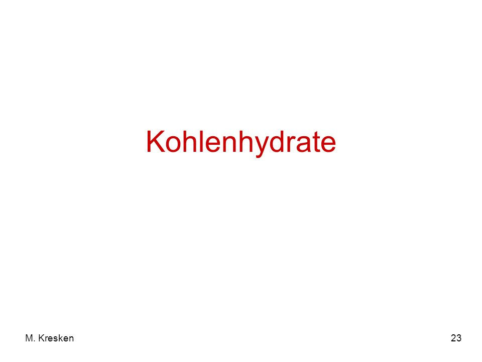 Kohlenhydrate M. Kresken