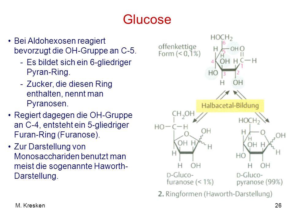 Glucose Bei Aldohexosen reagiert bevorzugt die OH-Gruppe an C-5.