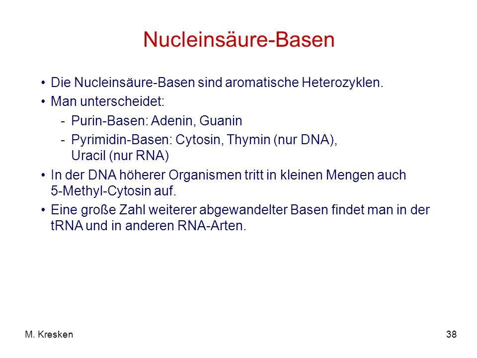 Nucleinsäure-Basen Die Nucleinsäure-Basen sind aromatische Heterozyklen. Man unterscheidet: Purin-Basen: Adenin, Guanin.