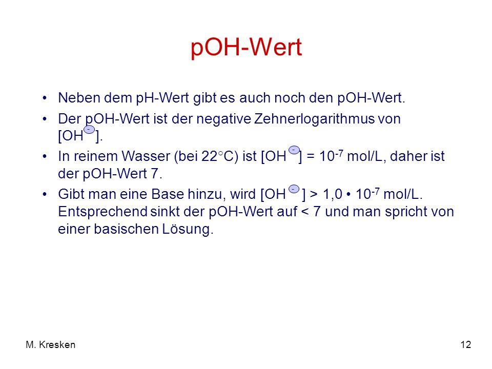 pOH-Wert Neben dem pH-Wert gibt es auch noch den pOH-Wert.