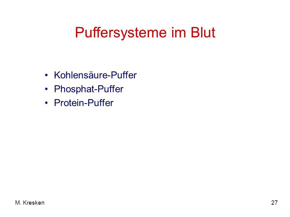 Puffersysteme im Blut Kohlensäure-Puffer Phosphat-Puffer