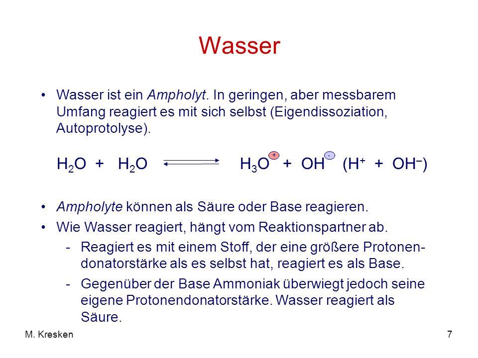 Wasser H2O + H2O H3O + OH (H+ + OH–)