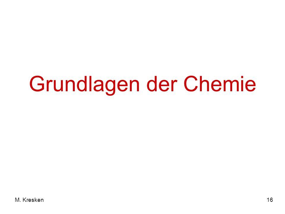 Grundlagen der Chemie M. Kresken