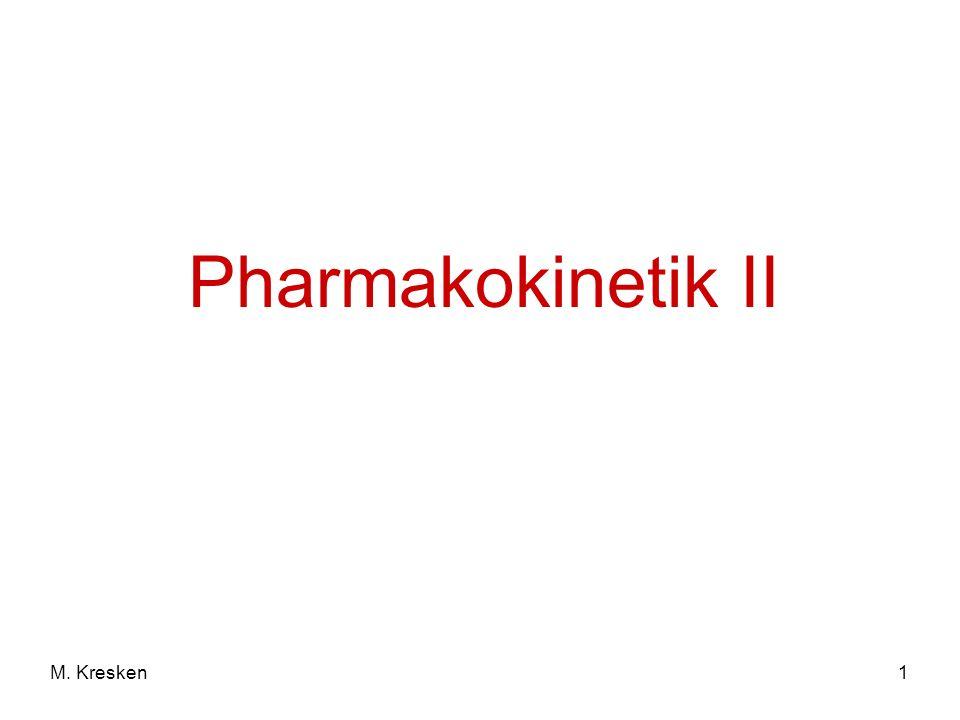 Pharmakokinetik II M. Kresken