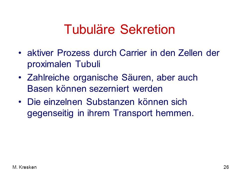 Tubuläre Sekretion aktiver Prozess durch Carrier in den Zellen der proximalen Tubuli.