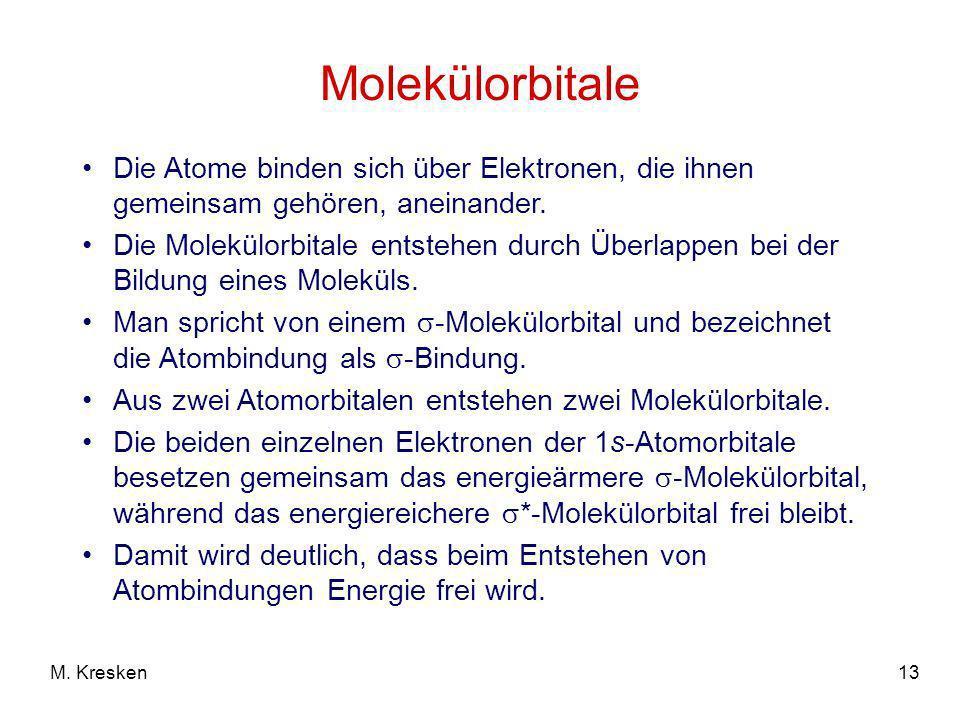 Molekülorbitale Die Atome binden sich über Elektronen, die ihnen gemeinsam gehören, aneinander.