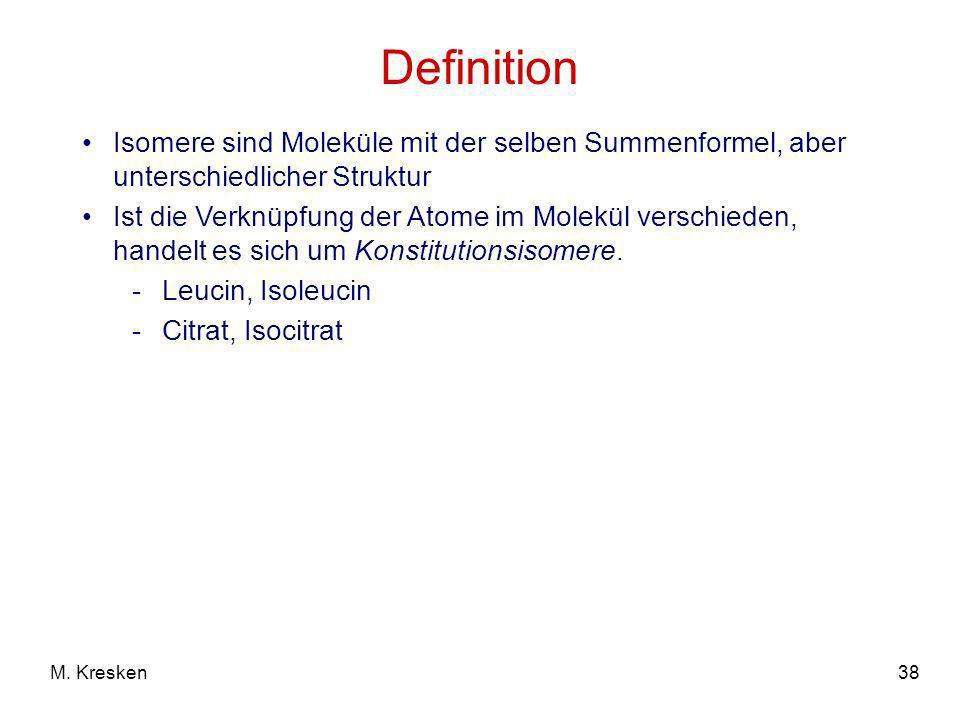 DefinitionIsomere sind Moleküle mit der selben Summenformel, aber unterschiedlicher Struktur.
