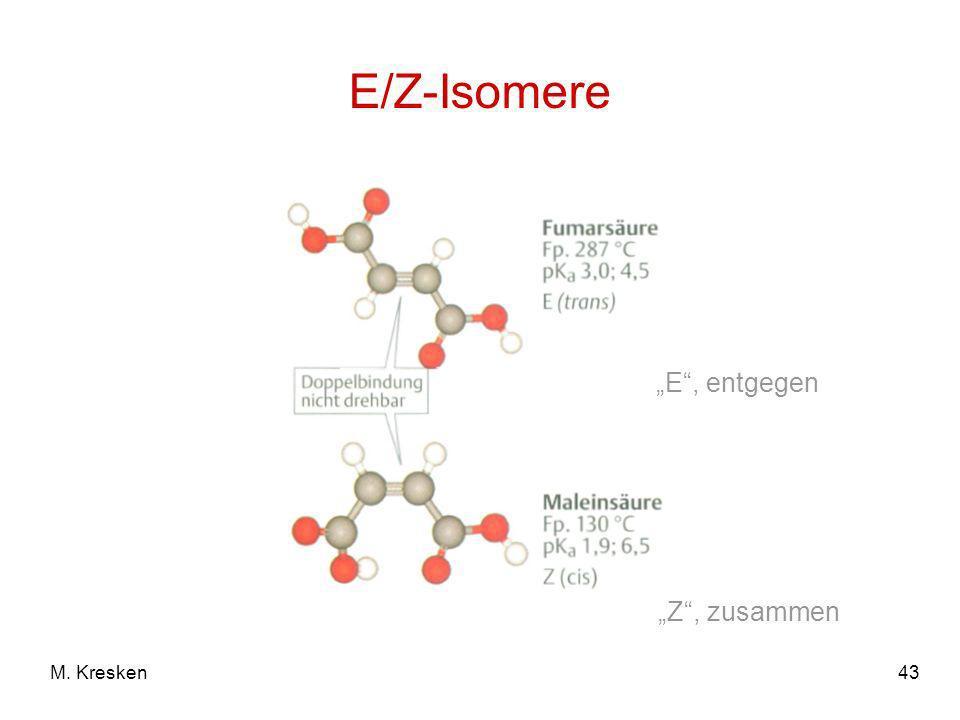 """E/Z-Isomere """"E , entgegen """"Z , zusammen M. Kresken"""
