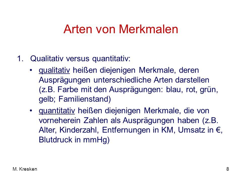 Arten von Merkmalen 1. Qualitativ versus quantitativ: