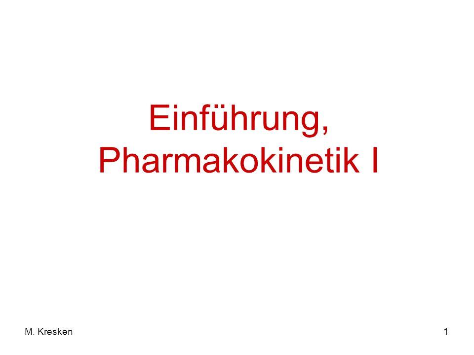 Einführung, Pharmakokinetik I M. Kresken