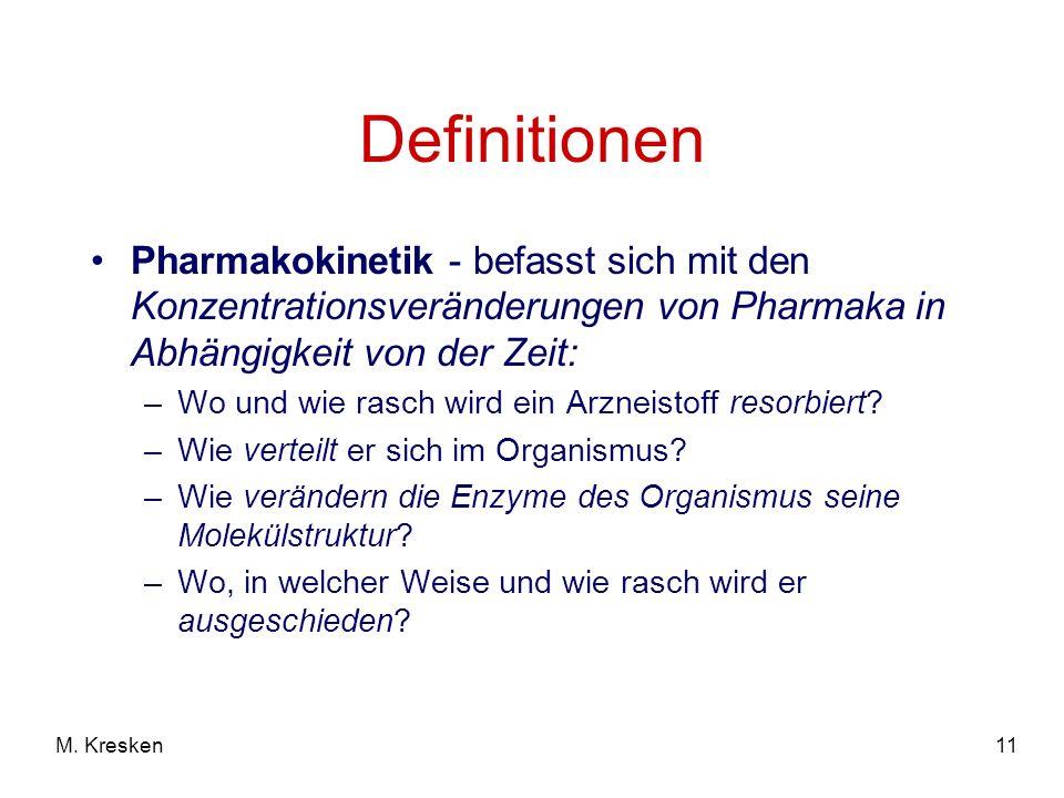 Definitionen Pharmakokinetik - befasst sich mit den Konzentrationsveränderungen von Pharmaka in Abhängigkeit von der Zeit: