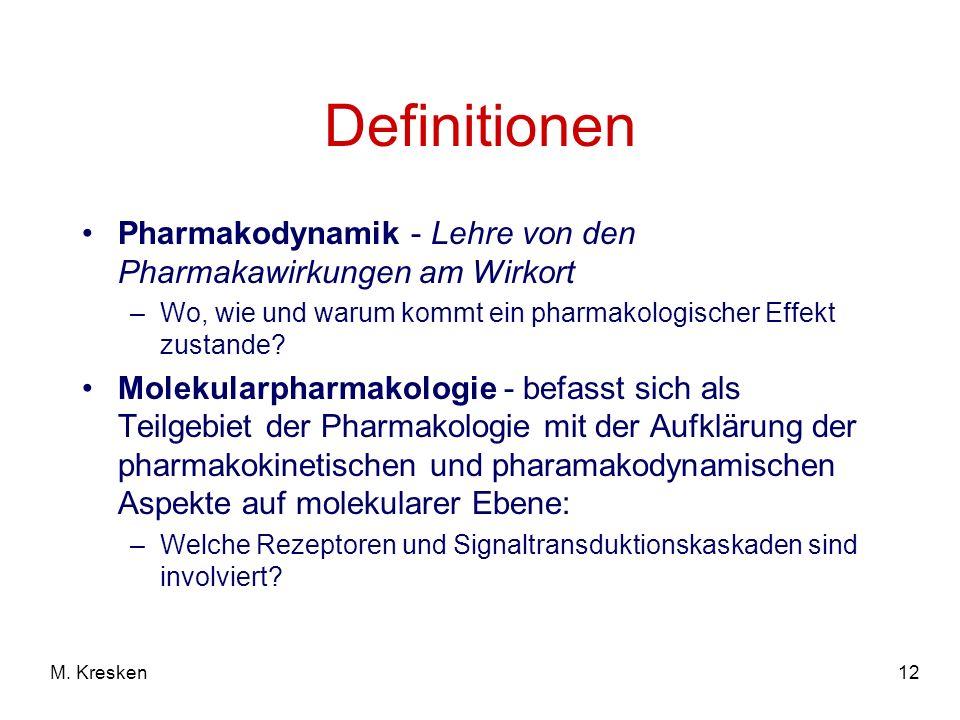 Definitionen Pharmakodynamik - Lehre von den Pharmakawirkungen am Wirkort. Wo, wie und warum kommt ein pharmakologischer Effekt zustande
