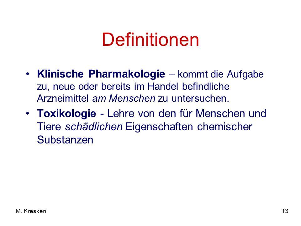 Definitionen Klinische Pharmakologie – kommt die Aufgabe zu, neue oder bereits im Handel befindliche Arzneimittel am Menschen zu untersuchen.