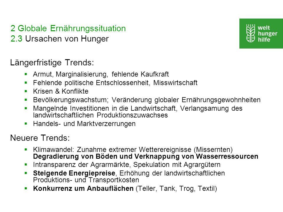 2 Globale Ernährungssituation 2.3 Ursachen von Hunger