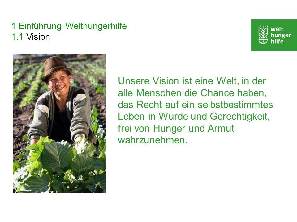 1 Einführung Welthungerhilfe 1.1 Vision