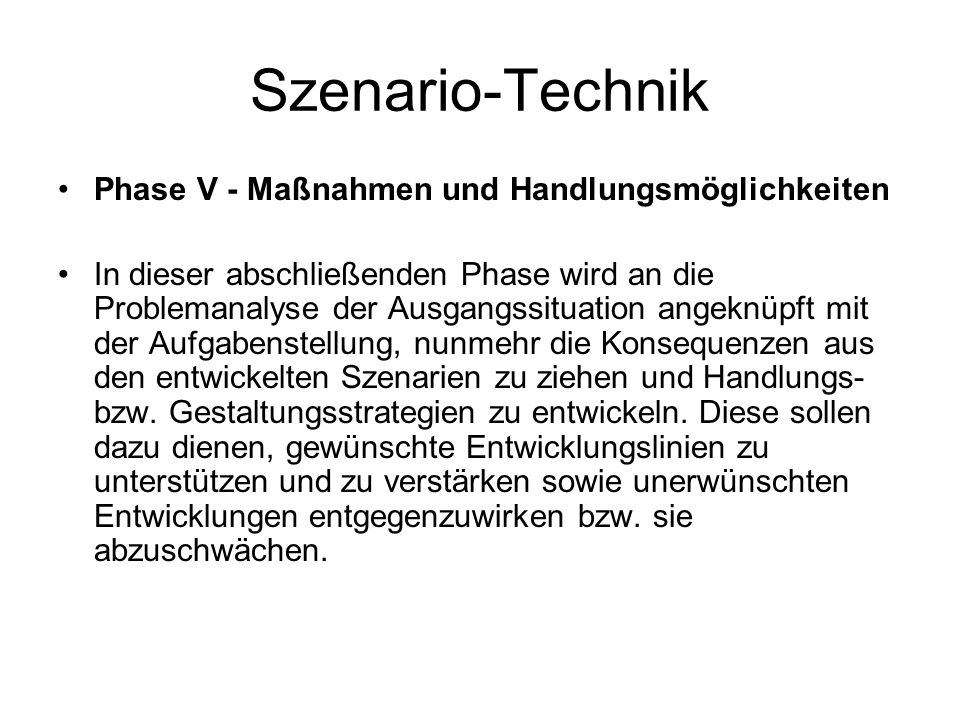 Szenario-Technik Phase V - Maßnahmen und Handlungsmöglichkeiten