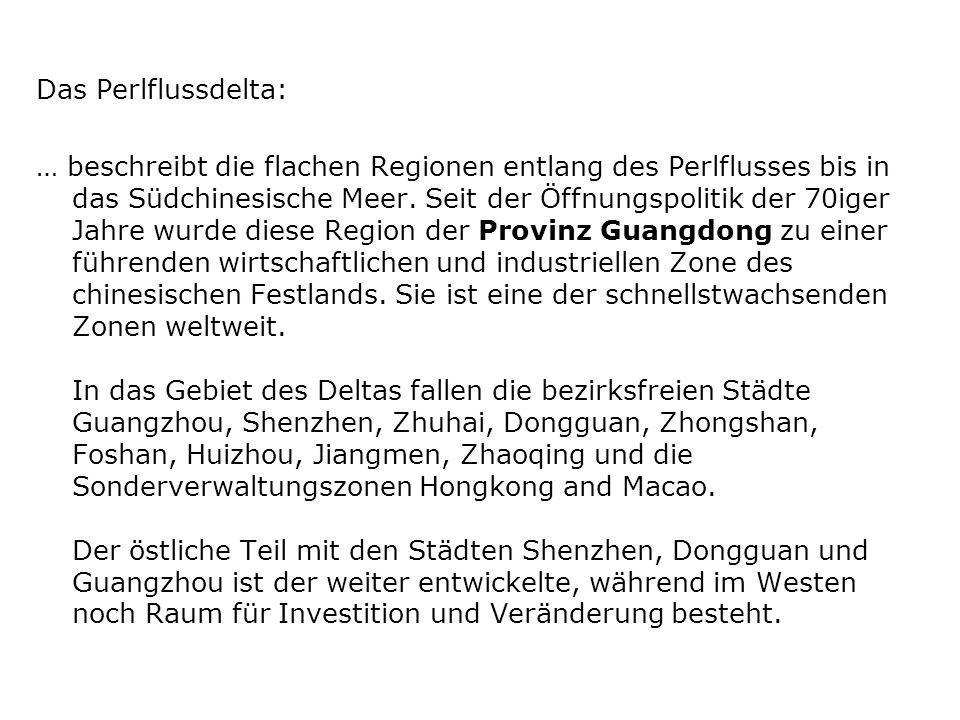 Das Perlflussdelta: … beschreibt die flachen Regionen entlang des Perlflusses bis in das Südchinesische Meer.