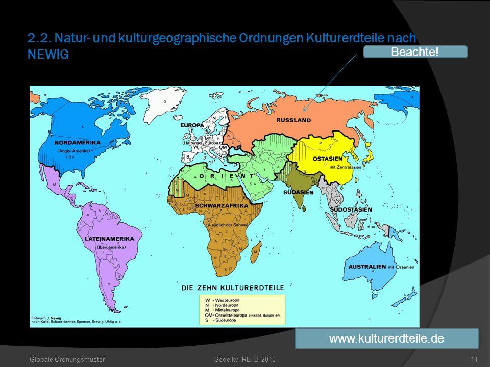 2.2. Natur- und kulturgeographische Ordnungen Kulturerdteile nach NEWIG