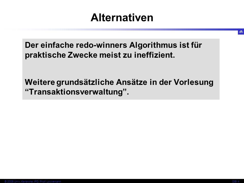 Alternativen Der einfache redo-winners Algorithmus ist für praktische Zwecke meist zu ineffizient.
