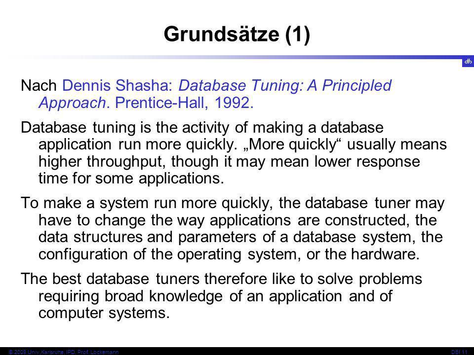 Grundsätze (1) Nach Dennis Shasha: Database Tuning: A Principled Approach. Prentice-Hall, 1992.