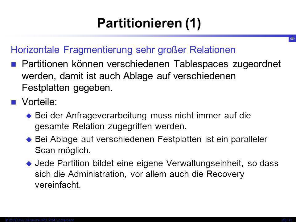 Partitionieren (1) Horizontale Fragmentierung sehr großer Relationen