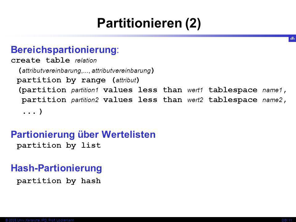 Partitionieren (2) Bereichspartionierung: