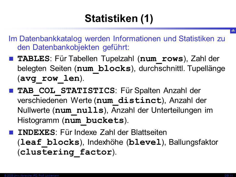 Statistiken (1) Im Datenbankkatalog werden Informationen und Statistiken zu den Datenbankobjekten geführt: