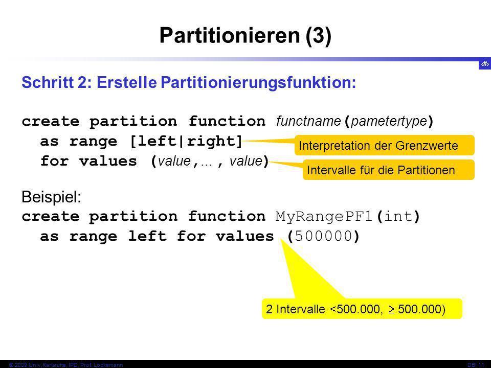 Partitionieren (3) Schritt 2: Erstelle Partitionierungsfunktion: