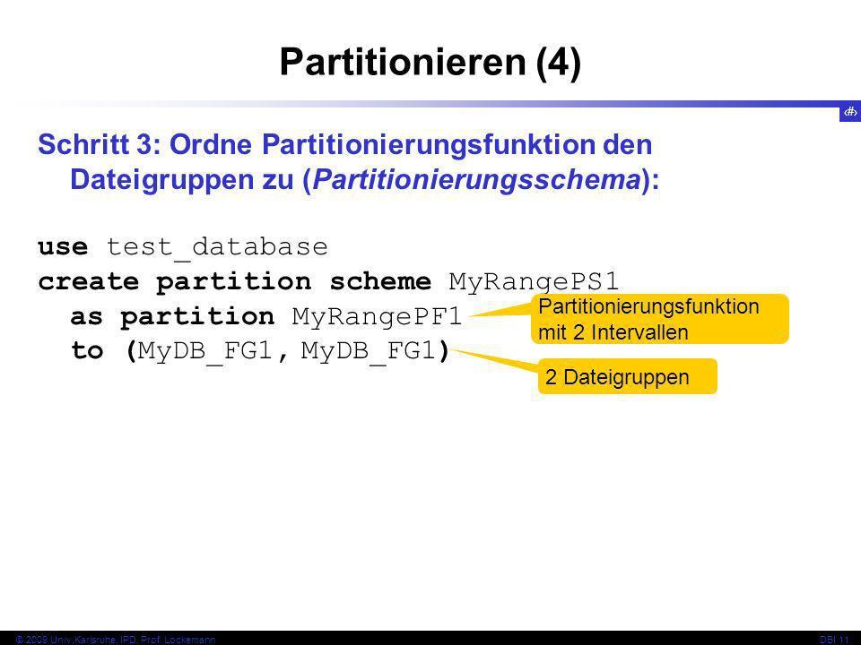 Partitionieren (4) Schritt 3: Ordne Partitionierungsfunktion den Dateigruppen zu (Partitionierungsschema):
