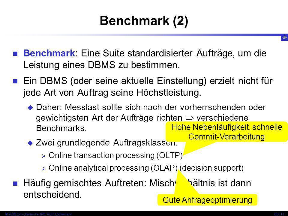 Benchmark (2) Benchmark: Eine Suite standardisierter Aufträge, um die Leistung eines DBMS zu bestimmen.