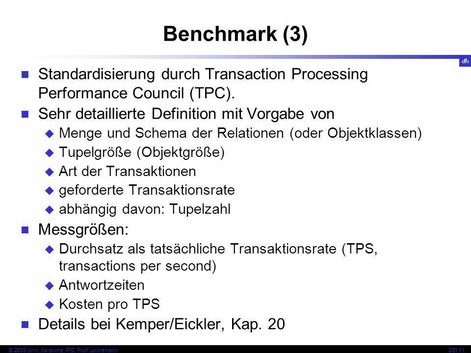 Benchmark (3) Standardisierung durch Transaction Processing Performance Council (TPC). Sehr detaillierte Definition mit Vorgabe von.