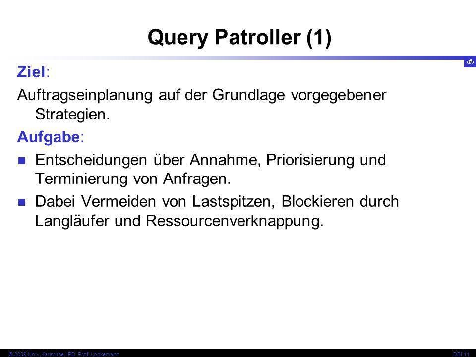 Query Patroller (1) Ziel: